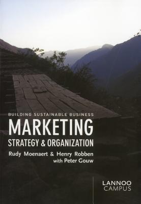 Marketing Strategy And Organization: Building Sustainable Business Rudy Moenaert