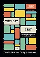 They say i say moves that matter in academic writing graff 3rd edition