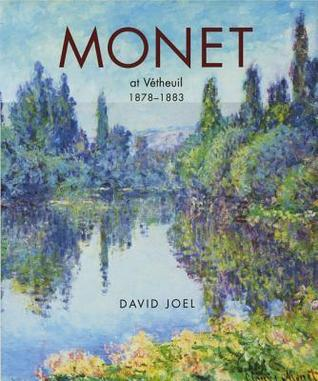 Monet at Vetheuil 1878-1883 David Joel