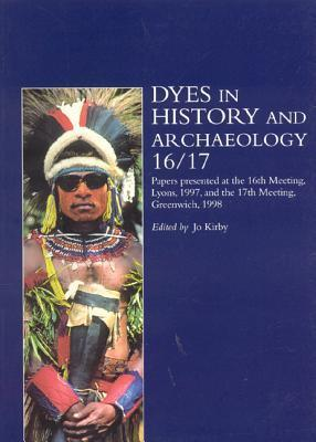 Dyes in History and Archaeology 16/17  by  Jo Kirby