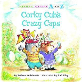 Corky Cubs Crazy Caps  by  Barbara deRubertis