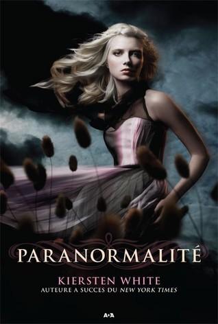 Paranormalité (Paranormalité, #1) Kiersten White