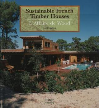 Laffaire de Wood: Sustainability in French Timber----Building in Wood  by  The Curators