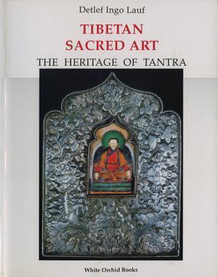 Tibetan Sacred Art: The Heritage Of Tantra (White Orchid Books)  by  Ingo Detelf Lauf