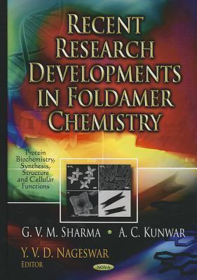 Recent Research Developments in Foldamer Chemistry  by  G.V. Sharma
