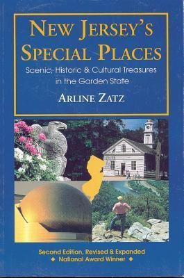 New Jerseys Special Places: Scenic, Historic and Cultural Treasures in the Garden State  by  Arline Zatz