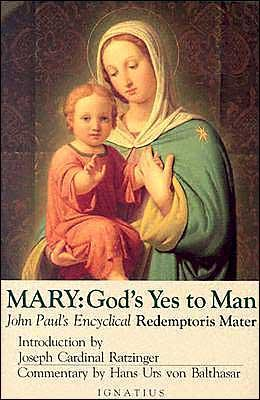 Mary: Gods Yes to Man : Pope John Paul II Encyclical Letter : Mother of the Redeemer  by  Pope John Paul II