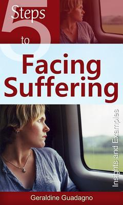 Five Steps to Facing Suffering  by  Geraldine Guadagno