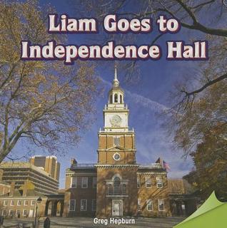 Liam Goes to Independence Hall Greg Hepburn