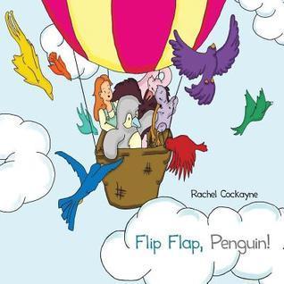 Flip Flap, Penguin!  by  Rachel Cockayne