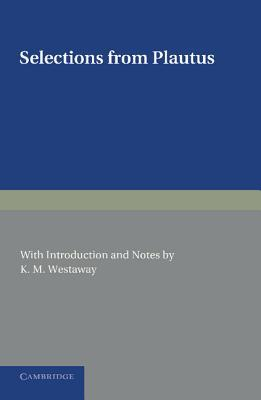 Selections from Plautus: With Introduction and Notes Plautus