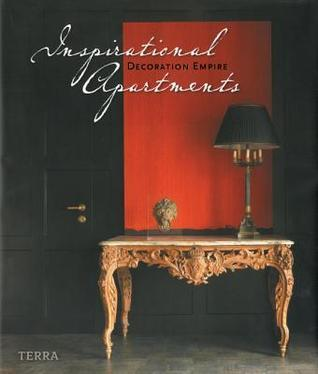 Inspirational Apartments: Decoration Empire  by  Anna Lambert