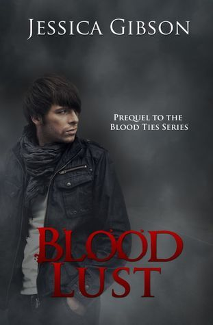 Blood Lust (Blood Ties, #0.5) Jessica  Gibson