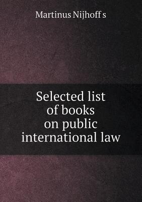 Selected List of Books on Public International Law  by  Martinus Nijhoff S