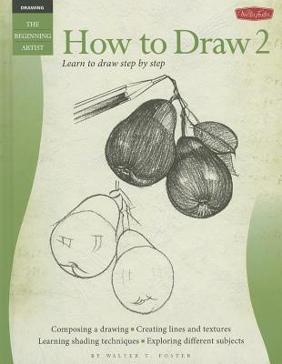 How to Draw 2: Learn to Draw Step  by  Step by Ken Goldman