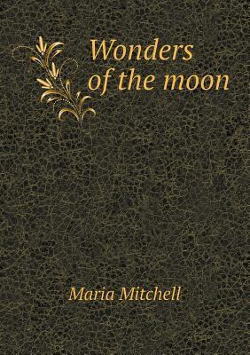Wonders of the Moon  by  M.G. Mead