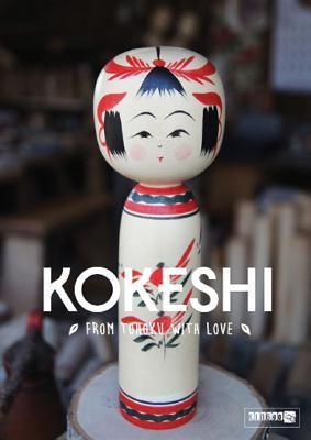 Kokeshi: From Tohoku with Love Manami Okazaki