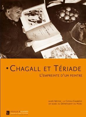 Chagall Et Teriade: LEmpreinte DUn Peintre  by  Francois Chapon