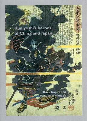 Kuniyoshis Heroes of China & Japan  by  Oliver Impey