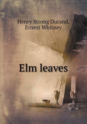 ELM Leaves  by  Henry Strong Durand