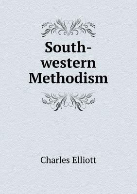 South-Western Methodism Charles Elliott