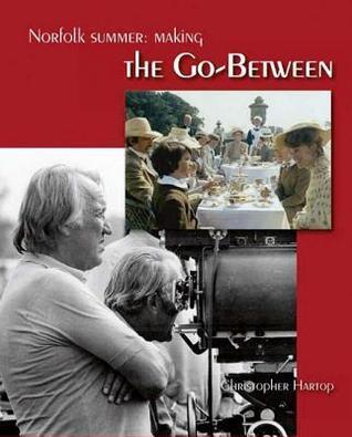 Norfolk Summer: Making the Go-Between  by  Christopher Hartop