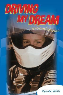 Driving My Dream - Vroom! Vroom! Pennie Whitt