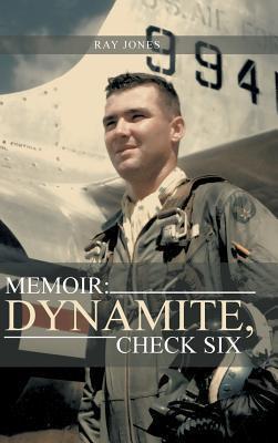 Memoir: Dynamite, Check Six Ray Jones