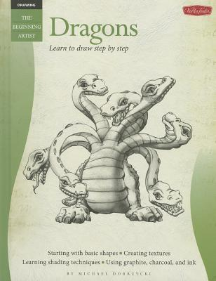 Dragons: Learn to Draw Step Step by Marla Baggetta