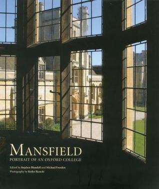 Mansfield: Portrait of an Oxford College Stephen Blundell