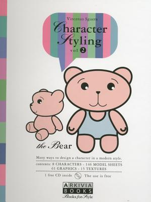 Character Styling, the Bear: Many Ways to Design a Character in a Modern Style Vincenzo Sguera