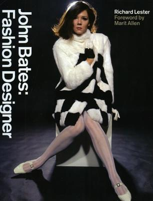 John Bates: Fashion Designer  by  Richard Lester