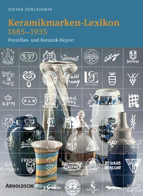 Ceramic Marks Encylopedia: 1885-1935  by  Dieter Z]hlsdorff