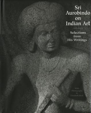 On Indian Art  by  Sri Aurobindo