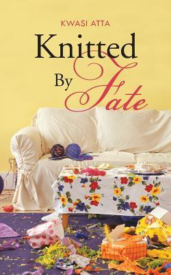 Knitted  by  Fate by Kwasi Atta