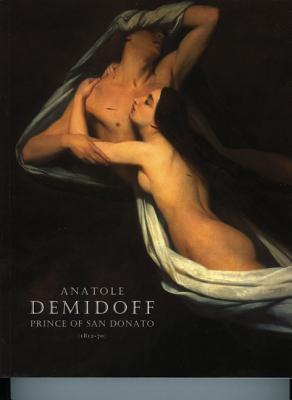 Anatole Demidoff, Prince Of San Donato (1812 70) Francis Haskell
