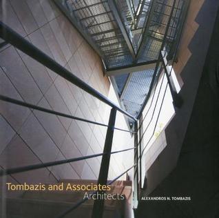 Alexandros N. Tombazis And Associates Architects  by  Alexandros N. Tombazis