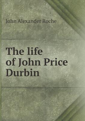 REV. John Alexander Roche Autobiography and Sermons Together with the Expressions Elicited His Death by John Alexander Roche