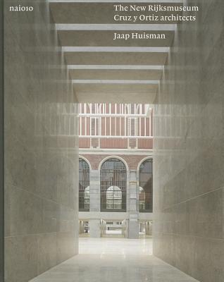 Cruz y Ortiz Architects: The New Rijksmuseum  by  Jaap Huisman