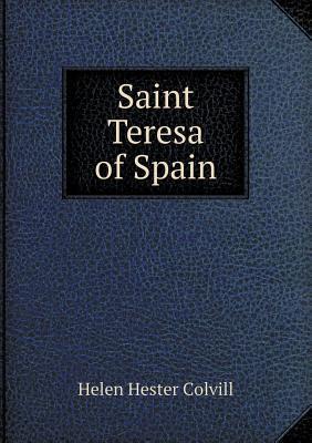 Saint Teresa of Spain  by  Helen Hester Solvill
