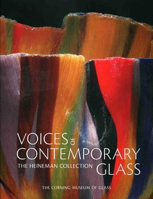 Voices of Contemporary Glass: The Heineman Collection Tina Oldknow