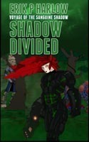 Shadow Divided (Voyage of the Sanguine Shadow, #2) Erik P. Harlow