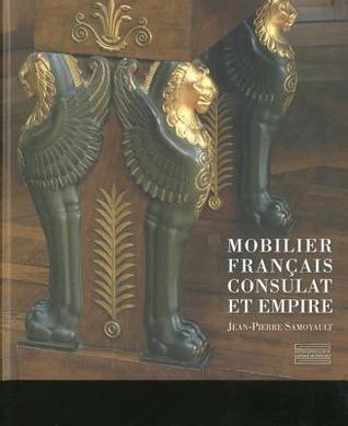 Mobilier Francais Consulat Et Empire Jean-Pierre Samoyault