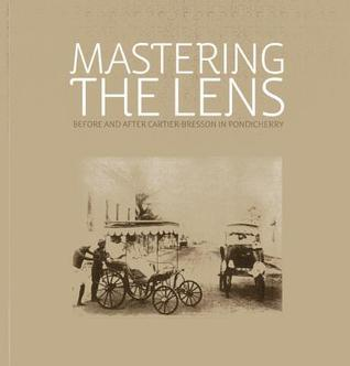 Mastering the Lens: Before and After Cartier-Bresson in Pondicherry  by  Rahaab Allana