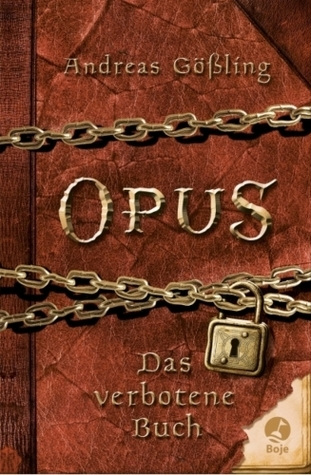 Das verbotene Buch (OPUS, #1) Andreas Gößling