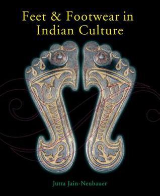 Feet & Footwear In Indian Culture  by  Jutta Jain-Neubauer