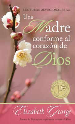 Lecturas Devocionales Para una Madre Conforme al Corazon de Dios Elizabeth George