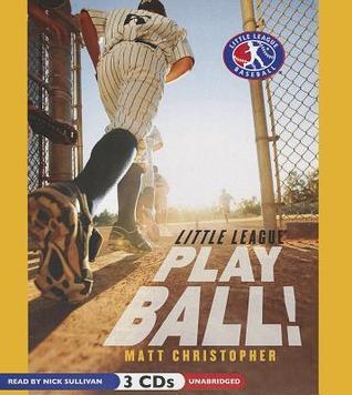Play Ball!: Little League Matt  Christopher