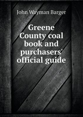 Greene County Coal Book and Purchasers Official Guide John Wayman Barger