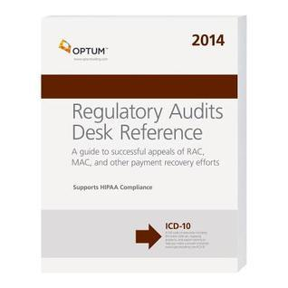 Regulatory Audits Desk Reference: A Guide to Successful Appeals of RAC, MAC, and Other Payment Recovery Efforts Optum